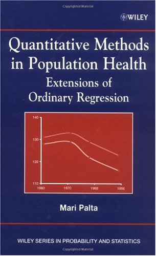 Quantitative Methods in Population Health: Extensions of Ordinary Regression (Wiley Series in Probability and Statistics)