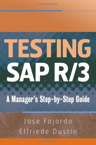Testing SAP R/3: A Managers Step-by-Step Guide