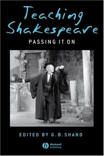 Teaching Shakespeare: Passing It On