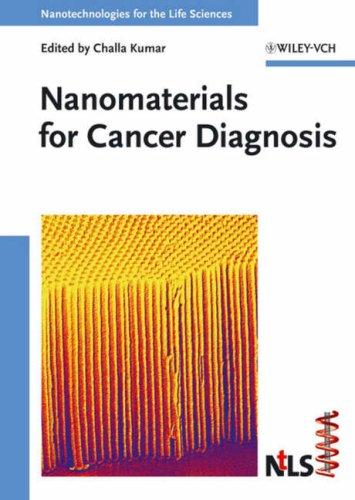 Nanomaterials for Cancer Diagnosis (Nanotechnologies for the Life Sciences, Volume 7)