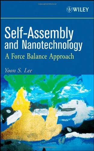 Self-Assembly and Nanotechnology: Force Balance Approach (Wiley 2008)