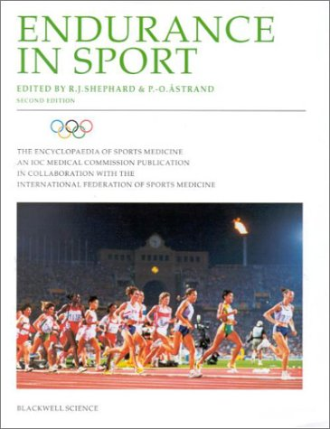 Endurance in Sport (The Encyclopedia of Sports Medicine, Vol. 2)