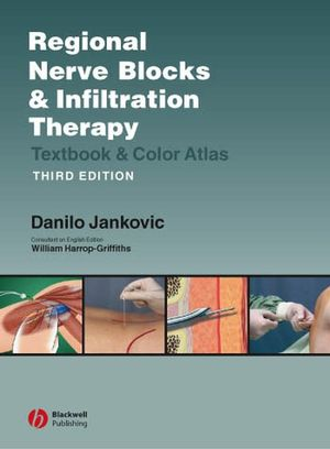 Regional Nerve Blocks and Infiltration Therapy: Textbook and Color Atlas, 3rd Edition, Fully Revised and Expanded