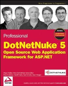 Professional DotNetNuke 5: Open Source Web Application Framework for ASP.NET