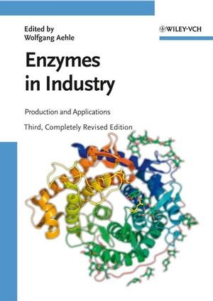 Enzymes in Industry: Production and Applications, Second Edition
