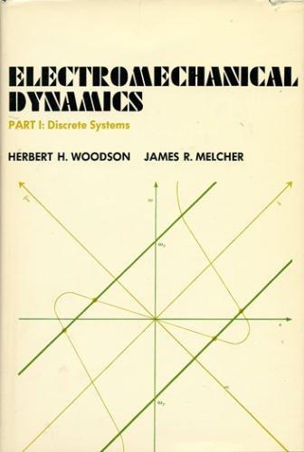 Electromechanical Dynamics: Discrete Systems Pt. 1