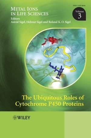 The Ubiquitous Roles of Cytochrome P450 Proteins: Metal Ions in Life Sciences