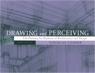 Drawing and Perceiving: Life Drawing for Students of Architecture and Design, 3rd Edition