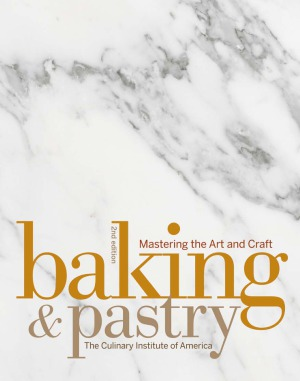 Baking and Pastry. Mastering the Art and Craft