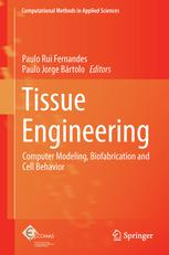 Tissue Engineering: Computer Modeling, Biofabrication and Cell Behavior
