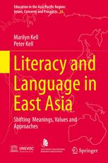 Literacy and Language in East Asia: Shifting Meanings, Values and Approaches