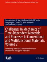 Challenges In Mechanics of Time-Dependent Materials and Processes in Conventional and Multifunctional Materials, Volume 2: Proceedings of the 2013 Ann