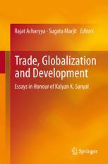 Trade, Globalization and Development: Essays in Honour of Kalyan K. Sanyal