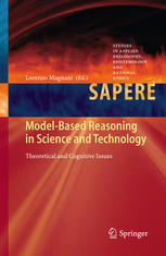 Model-Based Reasoning in Science and Technology: Theoretical and Cognitive Issues