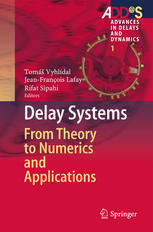 Delay Systems: From Theory to Numerics and Applications
