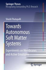 Towards Autonomous Soft Matter Systems: Experiments on Membranes and Active Emulsions