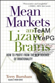Mean Market, Lizard Brains; How to Profit from the New Science of Irrationality