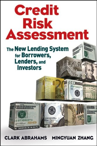 Credit risk assessment : the new lending system for borrowers, lenders, and investors