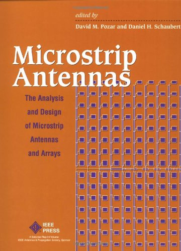 Microstrip Antennas: The Analysis and Design of Microstrip Antennas and Arrays