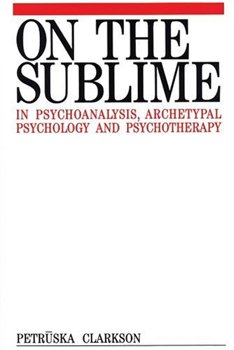 On the Sublime in Psychoanalysis, Archetypal Psychology and Psychotherapy