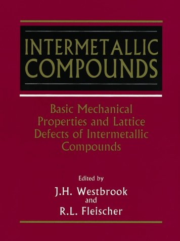 Intermetallic Compounds, Volume 2, Basic Mechanical Properties and Lattice Defects of