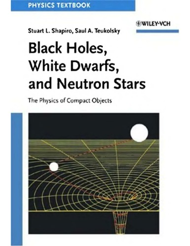 Black Holes, White Dwarfs, and Neutron Stars - The Physics of Compact Objects