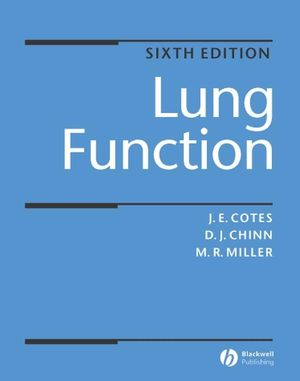 Lung Function: Physiology, Measurement and Application in Medicine, Sixth Edition