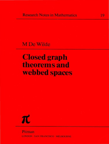 Closed Graph Theorems and Webbed Spaces (Research Notes in Mathematics Series)