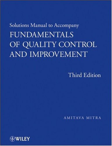 Fundamentals of Quality Control and Improvement, Student Solutions Manual