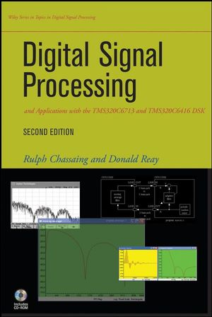 Digital Signal Processing and Applications with the TMS320C6713 and TMS320C6416 DSK, Second Edition