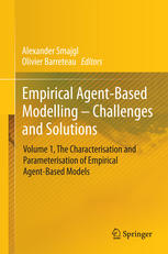 Empirical Agent-Based Modelling - Challenges and Solutions: Volume 1, The Characterisation and Parameterisation of Empirical Agent-Based Models