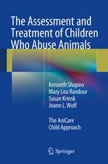 The Assessment and Treatment of Children Who Abuse Animals: The AniCare Child Approach