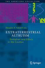 Extraterrestrial Altruism: Evolution and Ethics in the Cosmos