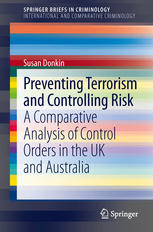 Preventing Terrorism and Controlling Risk: A Comparative Analysis of Control Orders in the UK and Australia