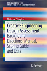 Creative Engineering Design Assessment: Background, Directions, Manual, Scoring Guide and Uses