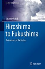 Hiroshima to Fukushima: Biohazards of Radiation