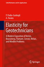 Elasticity for Geotechnicians: A Modern Exposition of Kelvin, Boussinesq, Flamant, Cerruti, Melan, and Mindlin Problems
