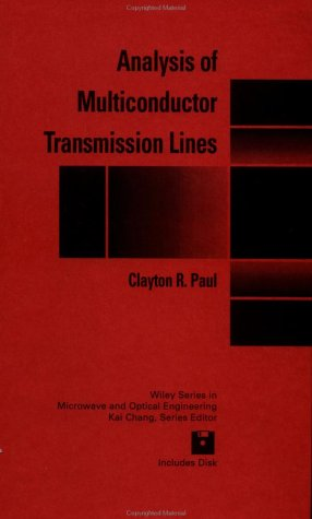 Analysis of Multiconductor Transmission Lines (Wiley Series in Microwave & Optical Engineering, 28)