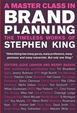 How to be a master planner : Stephen Kings timeless works on brands and communication