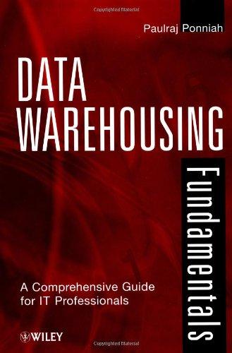Data Warehousing Fundamentals: A Comprehensive Guide for IT Professionals