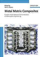 Metal matrix composites : custom-made materials for automotive and aerospace engineering