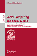 Social Computing and Social Media: 6th International Conference, SCSM 2014, Held as Part of HCI International 2014, Heraklion, Crete, Greece, June 22-