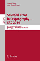 Selected Areas in Cryptography -- SAC 2014: 21st International Conference, Montreal, QC, Canada, August 14-15, 2014, Revised Selected Papers