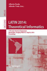 LATIN 2014: Theoretical Informatics: 11th Latin American Symposium, Montevideo, Uruguay, March 31–April 4, 2014. Proceedings