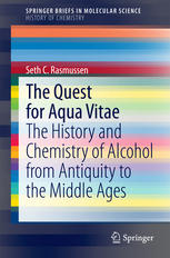 The Quest for Aqua Vitae: The History and Chemistry of Alcohol from Antiquity to the Middle Ages