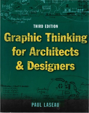 Paul Laseau Graphic Thinking For Architects And Designers
