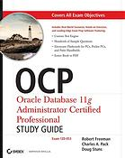 OCP : Oracle Database 11g Administrator certified professional study guide (Exam 1Z0-053)