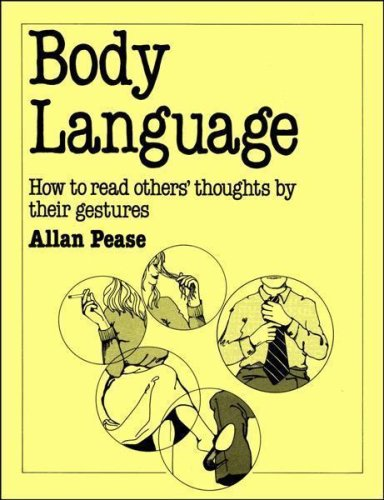 Body Language: How to Read Others Thoughts by Their Gestures
