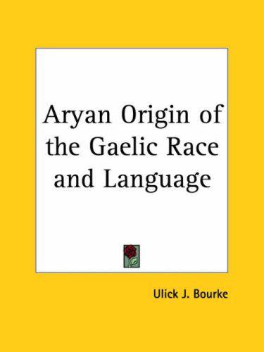 Aryan Origin of the Gaelic Race and Language