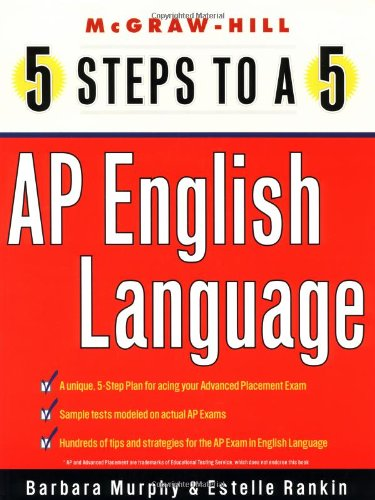 5 steps to a 5 on the a nced placement examinations: english language